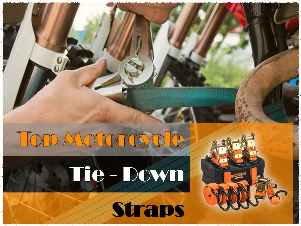 Motorcycle Tie-Down Straps Compared